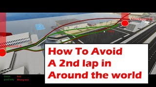 HOW TO AVOID A 2ND LAP IN AROUND THE WORLD (Roblox Vehicle Simulator)