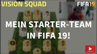 MEIN STARTER-TEAM IN FIFA 19 - VISION SQUAD 2.0!   FIFA 19 ULTIMATE TEAM (SQUAD BUILDER)