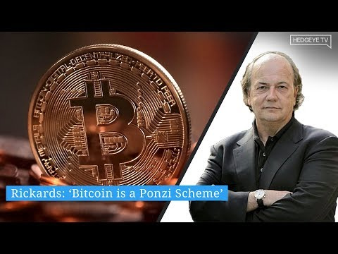 Rickards: 'Bitcoin is a Ponzi Scheme'