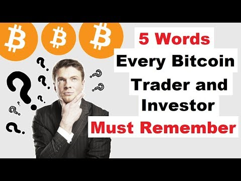 5 Words Every Bitcoin Investor Must Remember