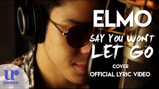 Download Elmo Magalona - Say You Won't Let Go (Cover) Official Lyric MP3 song and Music Video