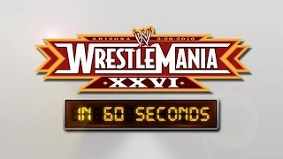 WrestleMania in 60 seconds: WrestleMania XXVI