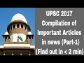 UPSC 2017-Compilation of Important Articles in news Part 1 (Find out in less than 2 min)