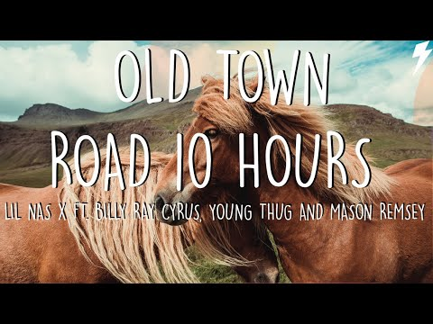 Lil Nas X & Billy Ray Cyrus - Old Town Road (Remix) Ft. Young Thug & Mason Ramsey [10 Hours Version]