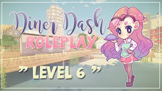 Minecraft ≡ Diner Dash Roleplay ≡ LEVEL SIX | NEW CUSTOMERS!?