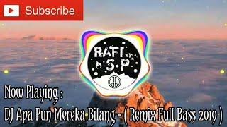 DJ Apa Pun Mereka Bilang Tekatku Tak Kan Hilang - ( Remix Viral Full Bass 2019 )