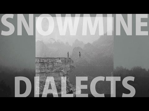 SNOWMINE :: DIALECTS - Full Album [OFFICIAL] [HQ]