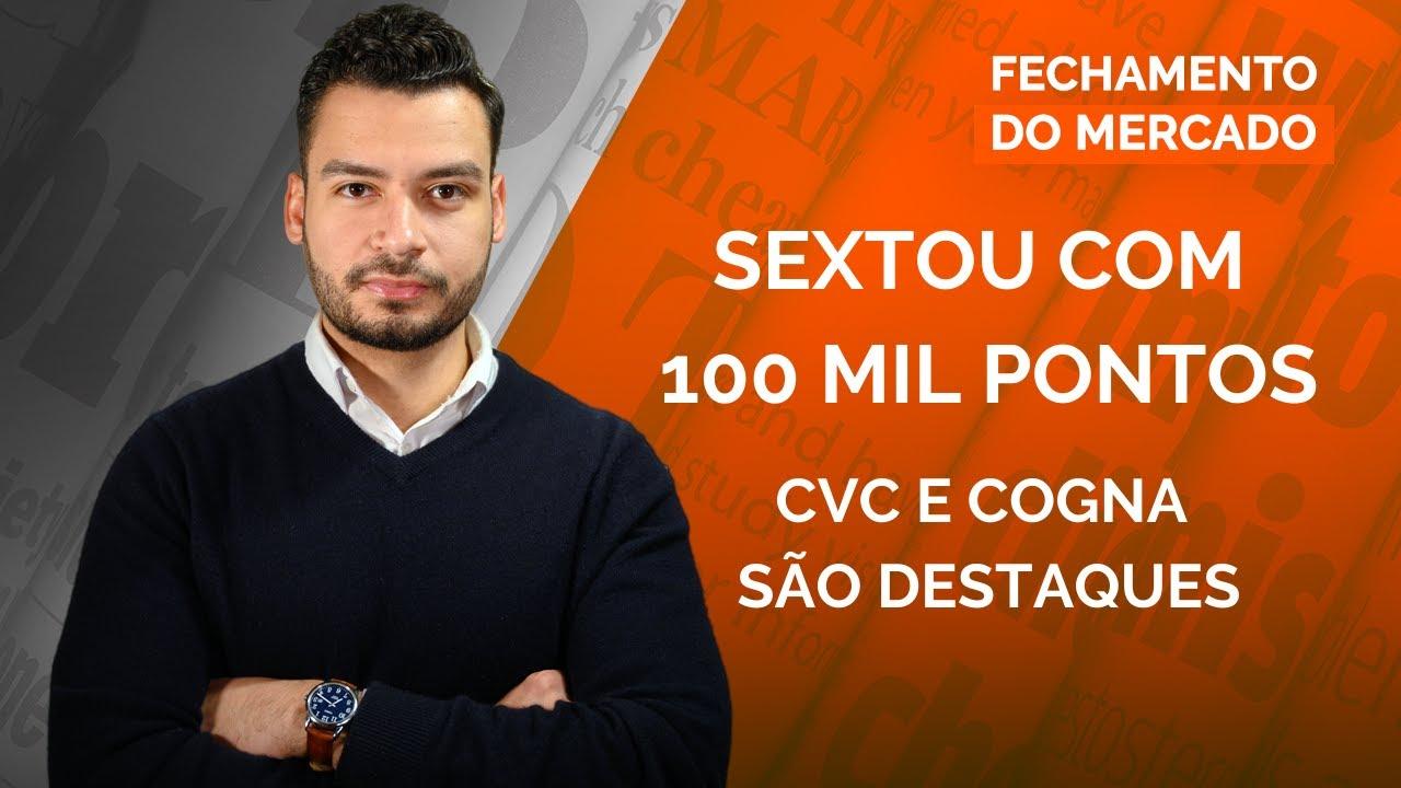 IBOVESPA ULTRAPASSA OS 100 MIL PONTOS   CVC  E COGN3 SÃO DESTAQUES