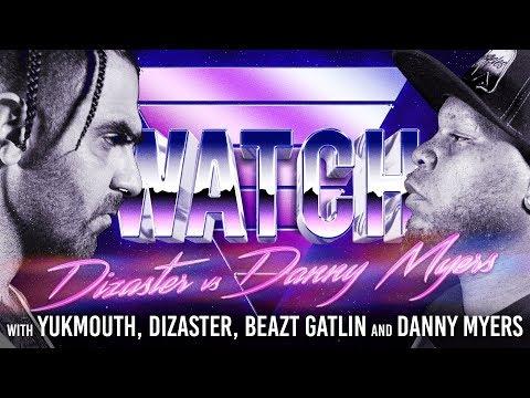 WATCH: DIZASTER vs DANNY MYERS with YUKMOUTH, DIZASTER, DANNY MYERS, and BEAZT GATLIN