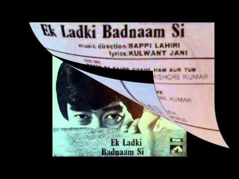 Ek Ladki Badnaam Si - Rahe Na Rahe Chaahe Hum