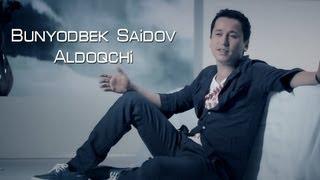 Bunyodbek Saidov Aldoqchi Clip.mp3