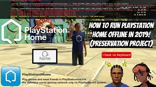 How To Run PlayStation Home Offline In 2019! (Preservation Project) Tutorial/Showcase! #PS3 #PSHome