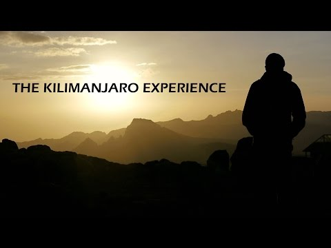 The Kilimanjaro Experience - To The Roof of Africa