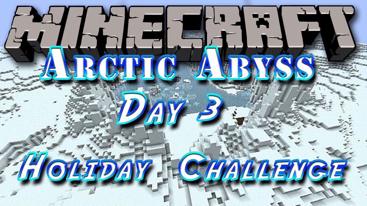 Minecraft Survival Map Arctic Abyss Holiday Challenge  Fixing