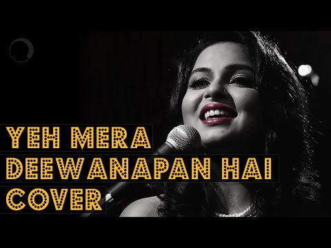 Yeh Mera Deewanapan Hai Cover | Made With...