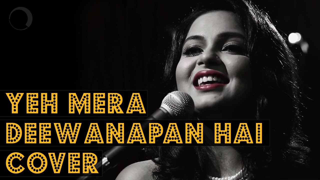 Yeh mera deewanapan hai cover made with music youtube for Deewanapan movie