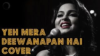 Yeh Mera Deewanapan Hai Cover | Made With Music