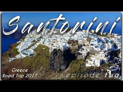 Santorini, Travel Vlog Episode TWO of Greece Road Trip 2017