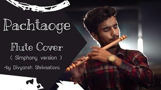 Pachtaoge flute cover by Divyansh Shrivastava/(symphony version) instrumental /arijit singh/ Bpraak/