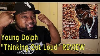 Young Dolph Thinking Out Loud REVIEW