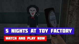 Five Nights at Old Toy Factory 2020 · Game · Walkthrough