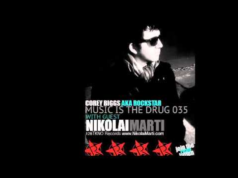 Corey Biggs Presents Music is the Drug 035 - Nikolai Marti (128andup/128TKNO)
