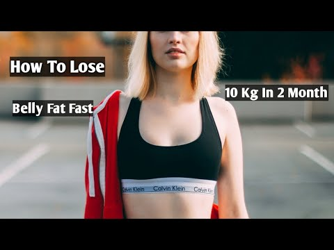 How to Lose Belly Fat Fast 10 kg In Just 2 Months 2020.( In Hindi )/2 month me 10kg vajan kam kare