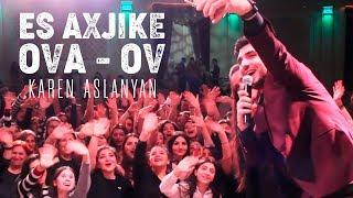 Karen Aslanyan  -  ES AXJIKE / OVA - OV / Official music 2019