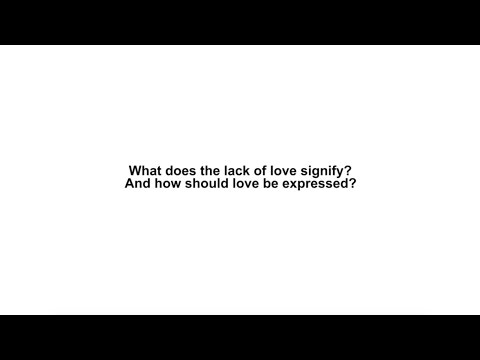 What does the lack of love signify and how should love be expressed?