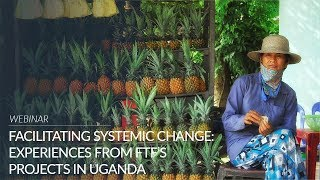 Facilitating Systemic Change: Experiences from Feed the Future's Projects in Uganda Thumbnail