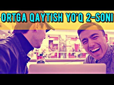 """""""ORTGA QAYTISH YO'Q""""  2-SON!"""