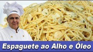 O melhor Espaguete ao Alho e Óleo