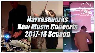 Harvestworks New Music Concerts 2017-18 Season