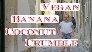 Healthy Vegan Banana Recipe: Banana & Coconut Crumble