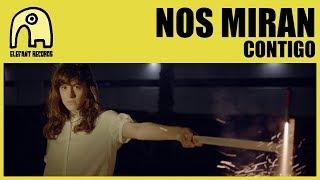 NOS MIRAN - Contigo [Official]