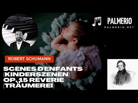 Scènes D'enfants (Kinderszenen), Op. 15 Rêverie (Träumerei) Robert Schumann