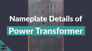 Nameplate details of Power Transformer | Explained | TheElectricalGuy