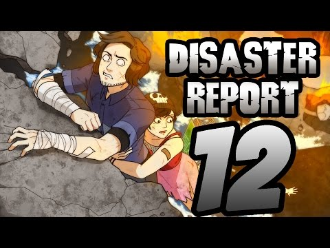 Super Best Friends Play Disaster Report (Part 12)