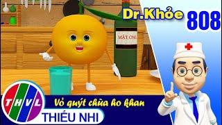 Dr. Khỏe - Tập 808: Vỏ quýt chữa ho khan