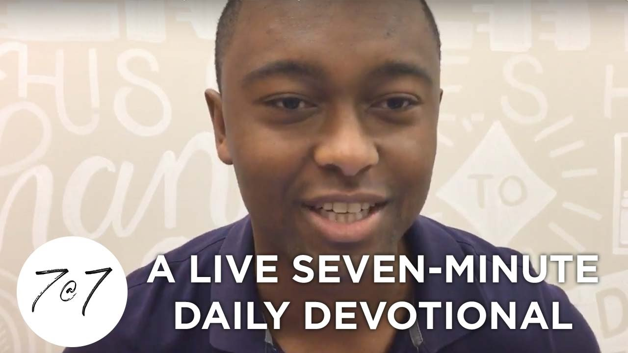 7@7: A Live Seven-Minute Daily Devotional - Day 44