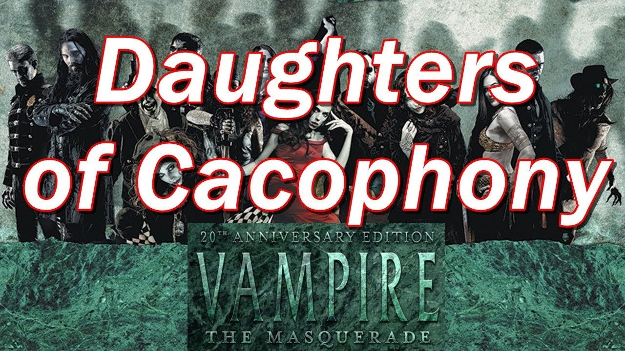 Vampire the Masquerade | VtM Clans and Bloodlines | Daughters of Cacophony