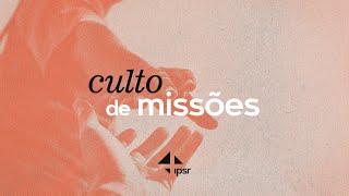 Culto de missões 09.08.2020 | IPB em Santa Rita