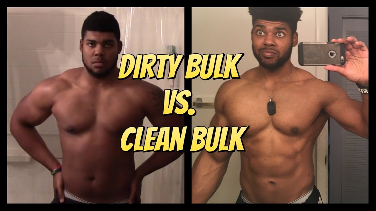 Dirty Bulk Vs  Clean Bulk