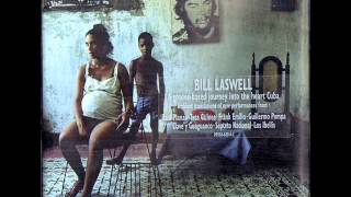 Bill Laswell -- Loungin With F.E / Habana Transmisson 3 # / Shango Sound Scan
