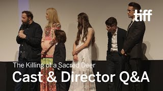 KILLING OF A SACRED DEER Cast And Crew Q&A | TIFF 2017