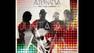 BANDA ALTERNATIVA ft. ALEX CAMPOS  - Junto a ti