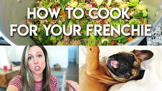 HOW TO COOK FOOD FOR YOUR FRENCHIE