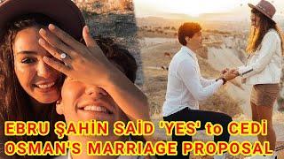 EBRU ŞAHİN SAİD 'YES' to CEDİ OSMAN'S MARRIAGE PROPOSAL