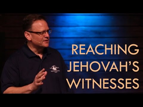 Jehovah's Witnesses: Understanding & Reaching Them in Love