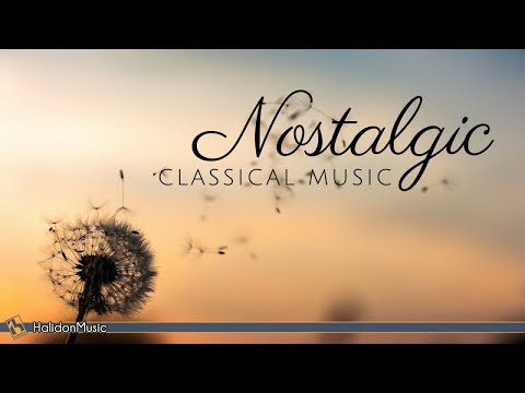 Nostalgic Classical Music | Beautiful, Emotional Pieces of Classical Music